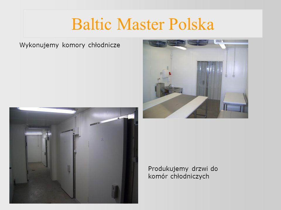 Baltic Master Polska Wykonujemy komory chłodnicze Produkujemy drzwi do komór chłodniczych