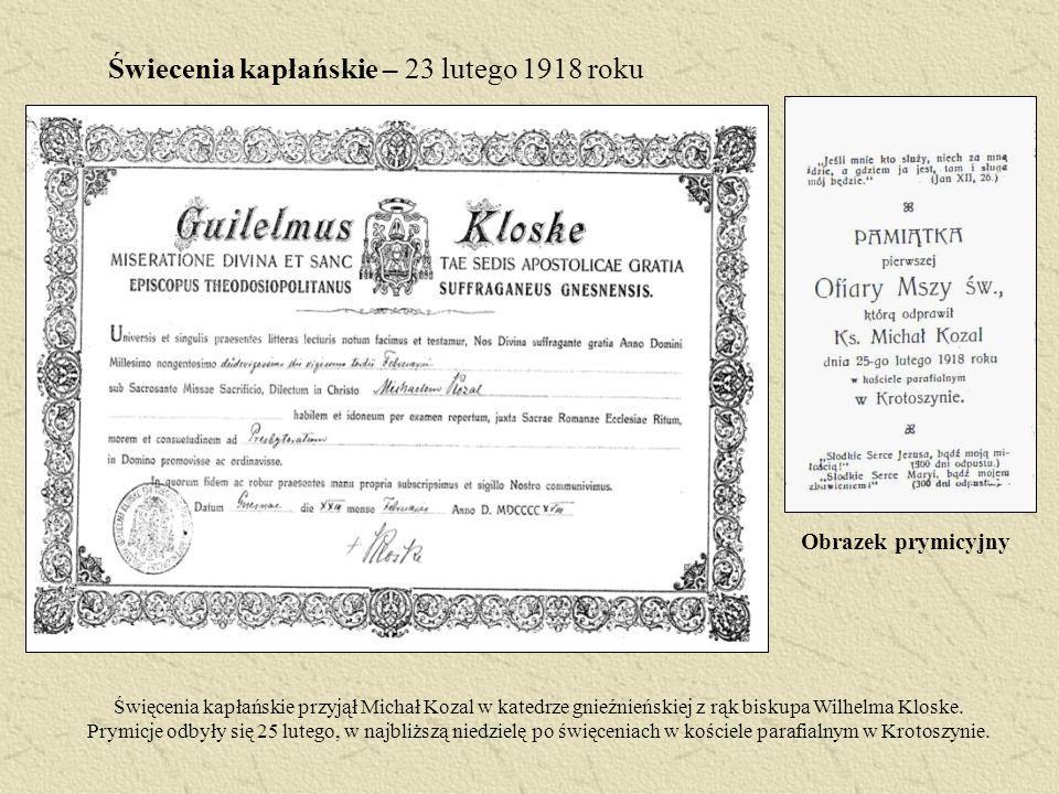 Świecenia kapłańskie – 23 lutego 1918 roku Obrazek prymicyjny Święcenia kapłańskie przyjął Michał Kozal w katedrze gnieźnieńskiej z rąk biskupa Wilhel