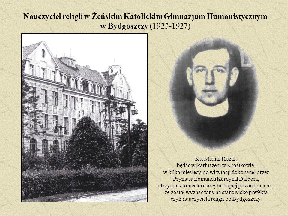Nauczyciel religii w Żeńskim Katolickim Gimnazjum Humanistycznym w Bydgoszczy (1923-1927) Ks. Michał Kozal, będąc wikariuszem w Krostkowie, w kilka mi