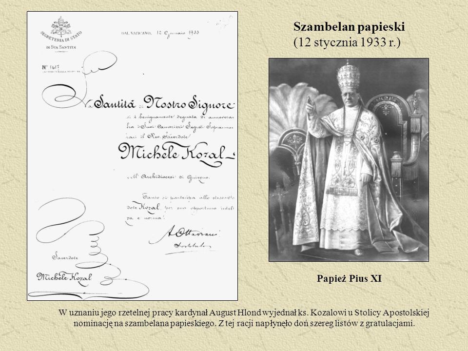 Szambelan papieski (12 stycznia 1933 r.) W uznaniu jego rzetelnej pracy kardynał August Hlond wyjednał ks. Kozalowi u Stolicy Apostolskiej nominację n