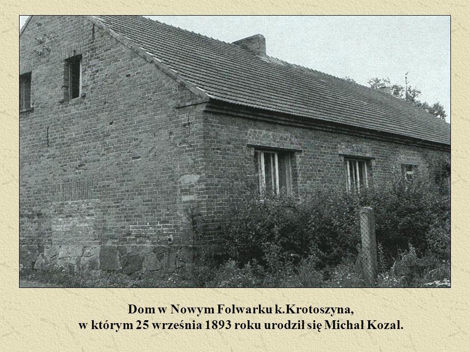 Dom w Nowym Folwarku k.Krotoszyna, w którym 25 września 1893 roku urodził się Michał Kozal.