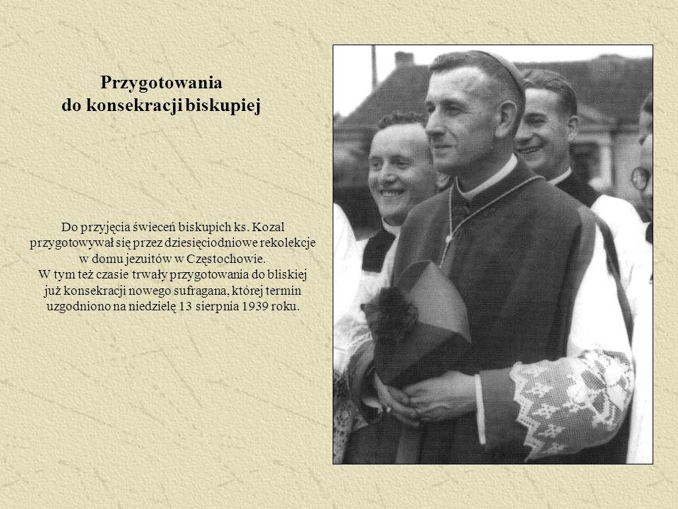 Przygotowania do konsekracji biskupiej Do przyjęcia świeceń biskupich ks. Kozal przygotowywał się przez dziesięciodniowe rekolekcje w domu jezuitów w