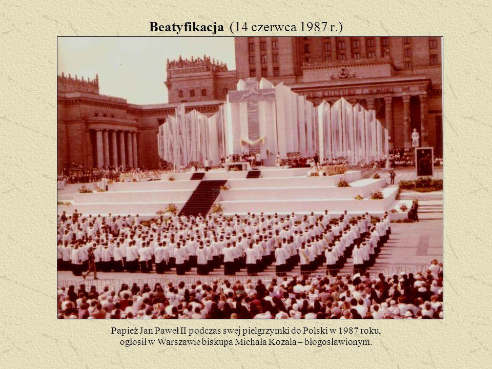 Beatyfikacja (14 czerwca 1987 r.) Papież Jan Paweł II podczas swej pielgrzymki do Polski w 1987 roku, ogłosił w Warszawie biskupa Michała Kozala – bło