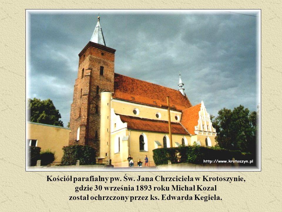 Kościół parafialny pw. Św. Jana Chrzciciela w Krotoszynie, gdzie 30 września 1893 roku Michał Kozal został ochrzczony przez ks. Edwarda Kegiela.