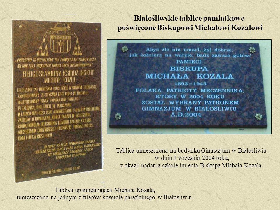 Tablica umieszczona na budynku Gimnazjum w Białośliwiu w dniu 1 września 2004 roku, z okazji nadania szkole imienia Biskupa Michała Kozala. Tablica up