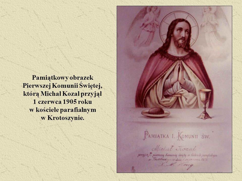 Pamiątkowy obrazek Pierwszej Komunii Świętej, którą Michał Kozal przyjął 1 czerwca 1905 roku w kościele parafialnym w Krotoszynie.