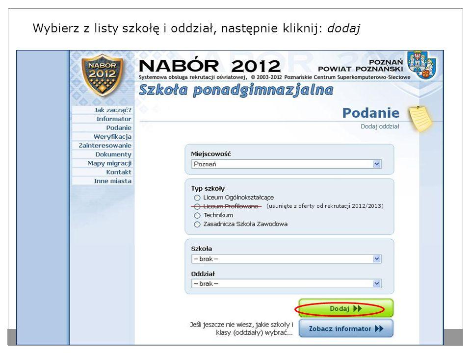 Wybierz z listy szkołę i oddział, następnie kliknij: dodaj (usunięte z oferty od rekrutacji 2012/2013)