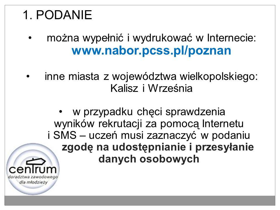 www.nabor.pcss.pl/poznanmożna wypełnić i wydrukować w Internecie: www.nabor.pcss.pl/poznan inne miasta z województwa wielkopolskiego: Kalisz i Wrześni