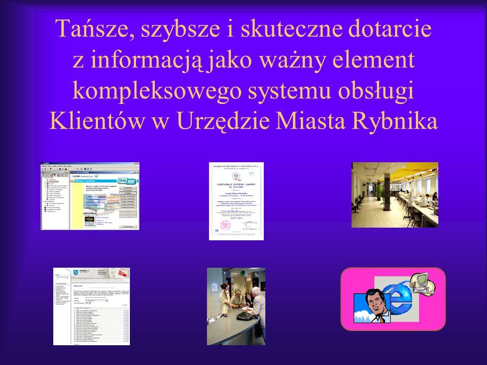 Tańsze, szybsze i skuteczne dotarcie z informacją jako ważny element kompleksowego systemu obsługi Klientów w Urzędzie Miasta Rybnika