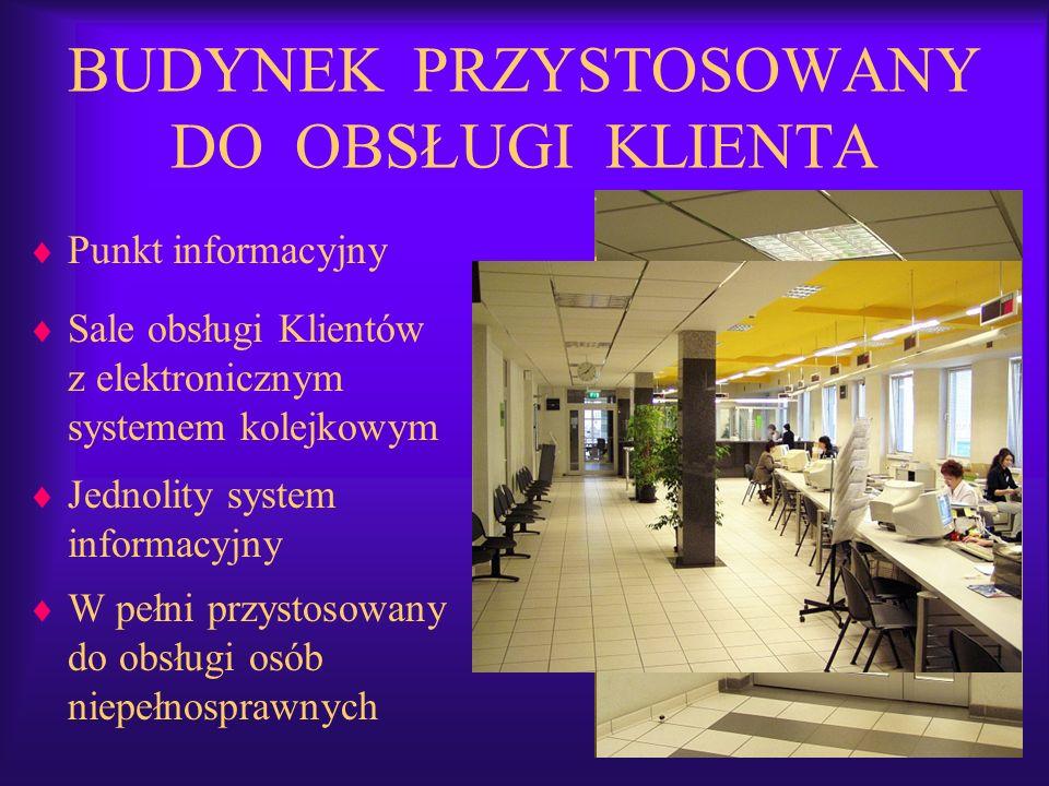 Punkt informacyjny Sale obsługi Klientów z elektronicznym systemem kolejkowym Jednolity system informacyjny W pełni przystosowany do obsługi osób niep