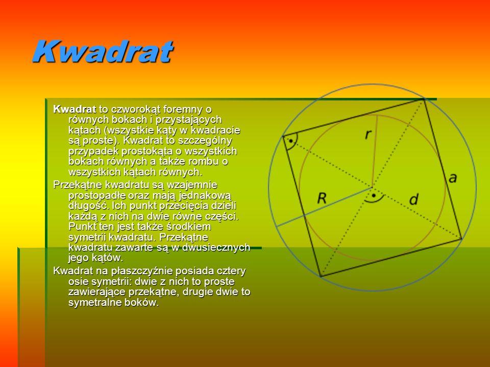 Kwadrat Kwadrat to czworokąt foremny o równych bokach i przystających kątach (wszystkie kąty w kwadracie są proste). Kwadrat to szczególny przypadek p