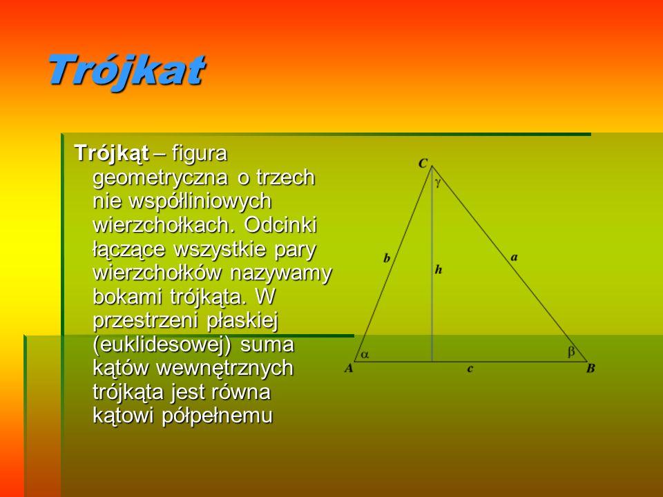 Trójkat Trójkąt – figura geometryczna o trzech nie współliniowych wierzchołkach. Odcinki łączące wszystkie pary wierzchołków nazywamy bokami trójkąta.