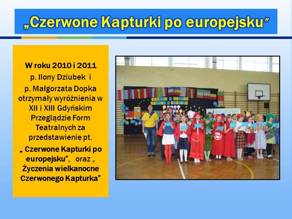 W roku 2010 i 2011 p. Ilony Dziubek i p. Małgorzata Dopka otrzymały wyróżnienia w XII i XIII Gdyńskim Przeglądzie Form Teatralnych za przedstawienie p