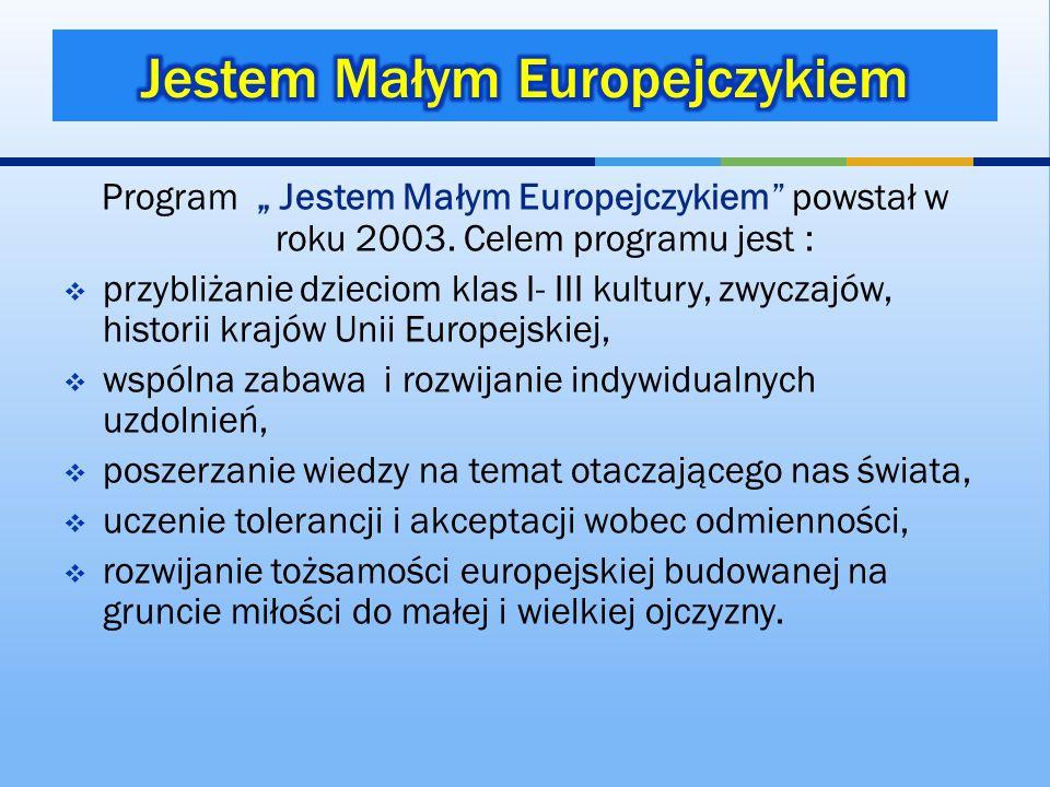 Program Jestem Małym Europejczykiem powstał w roku 2003. Celem programu jest : przybliżanie dzieciom klas I- III kultury, zwyczajów, historii krajów U