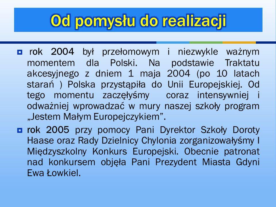 rok 2004 był przełomowym i niezwykle ważnym momentem dla Polski. Na podstawie Traktatu akcesyjnego z dniem 1 maja 2004 (po 10 latach starań ) Polska p