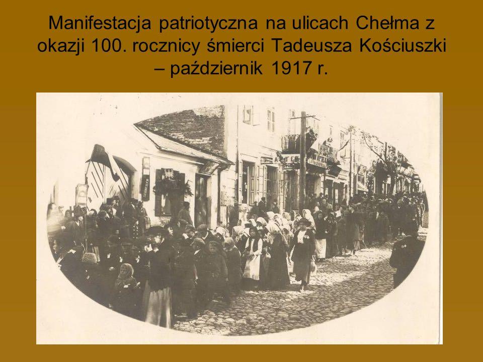 Manifestacja patriotyczna na ulicach Chełma z okazji 100. rocznicy śmierci Tadeusza Kościuszki – październik 1917 r.