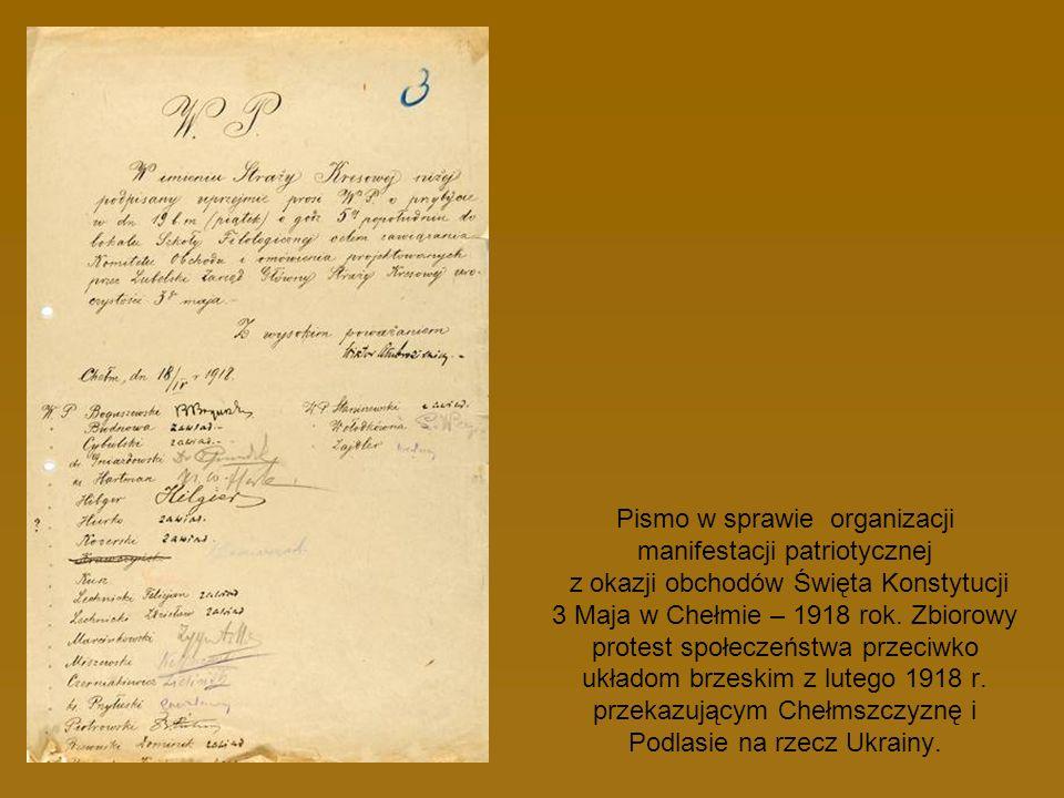 Pismo w sprawie organizacji manifestacji patriotycznej z okazji obchodów Święta Konstytucji 3 Maja w Chełmie – 1918 rok. Zbiorowy protest społeczeństw