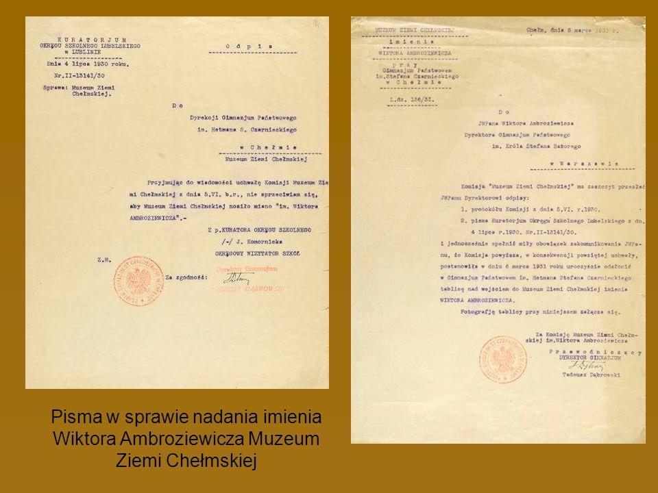 Pisma w sprawie nadania imienia Wiktora Ambroziewicza Muzeum Ziemi Chełmskiej