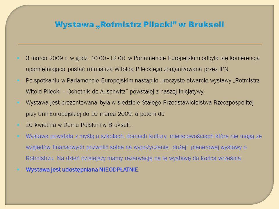 20 lutego 2009 roku o godzinie 17 30 w Auli Ossolineum odbyła się promocja albumu Rotmistrz Pilecki wydanego przez Instytut Pamięci Narodowej.