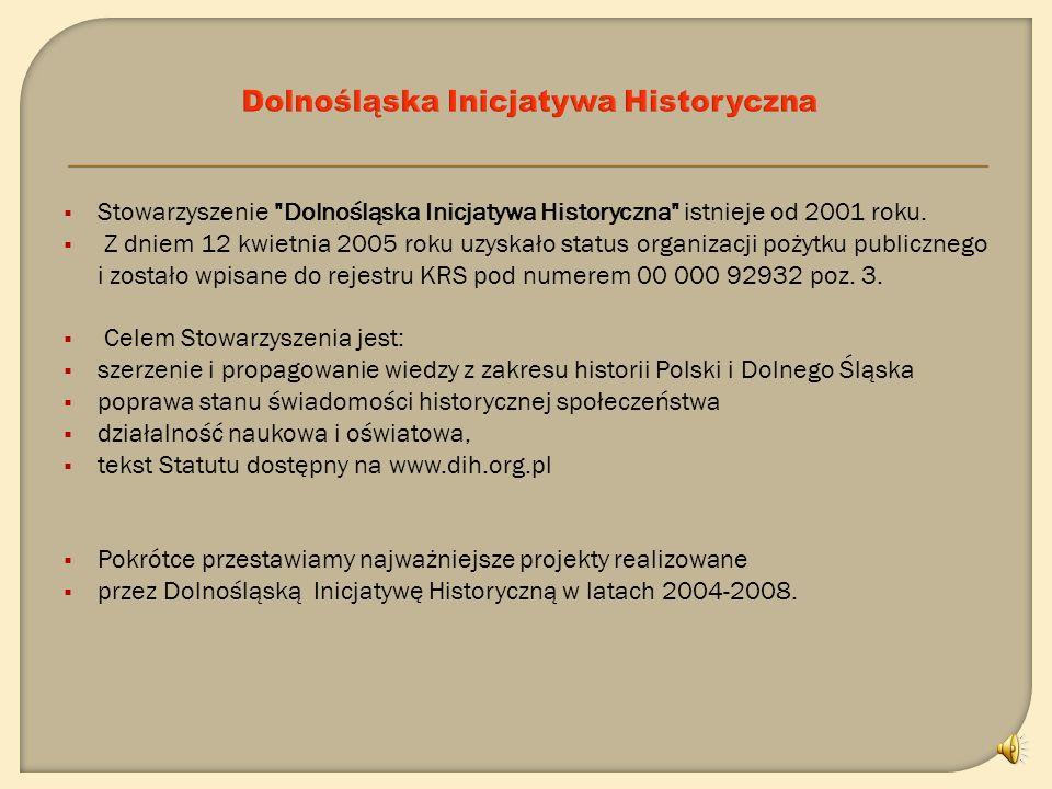 DOLNOŚLĄSKA I NICJATYWA HISTORYCZNA 2004-2009