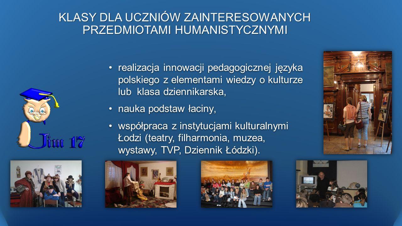 KLASY DLA UCZNIÓW ZAINTERESOWANYCH PRZEDMIOTAMI HUMANISTYCZNYMI realizacja innowacji pedagogicznej języka polskiego z elementami wiedzy o kulturze lub