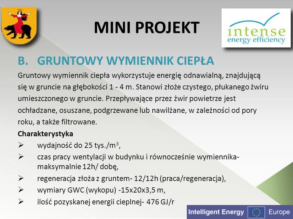 MINI PROJEKT B.GRUNTOWY WYMIENNIK CIEPŁA Gruntowy wymiennik ciepła wykorzystuje energię odnawialną, znajdującą się w gruncie na głębokości 1 - 4 m. St