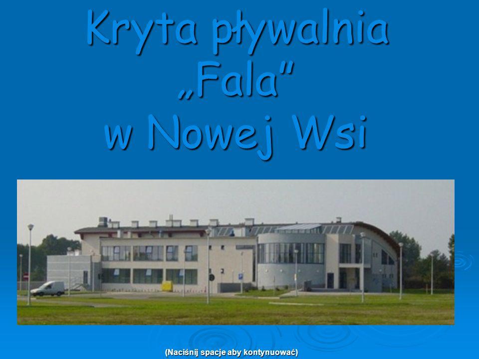 Kryta pływalnia Fala w Nowej Wsi (Naciśnij spacje aby kontynuować)