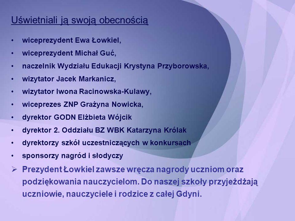 Uświetniali ją swoją obecnością wiceprezydent Ewa Łowkiel, wiceprezydent Michał Guć, naczelnik Wydziału Edukacji Krystyna Przyborowska, wizytator Jace