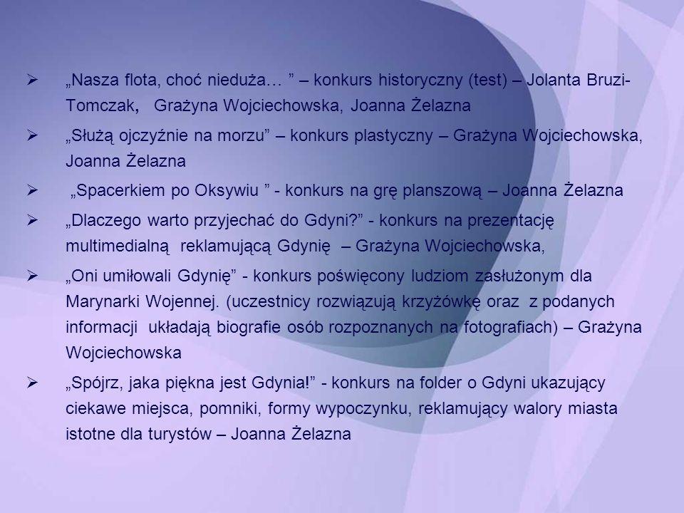 Nasza flota, choć nieduża… – konkurs historyczny (test) – Jolanta Bruzi- Tomczak, Grażyna Wojciechowska, Joanna Żelazna Służą ojczyźnie na morzu – kon