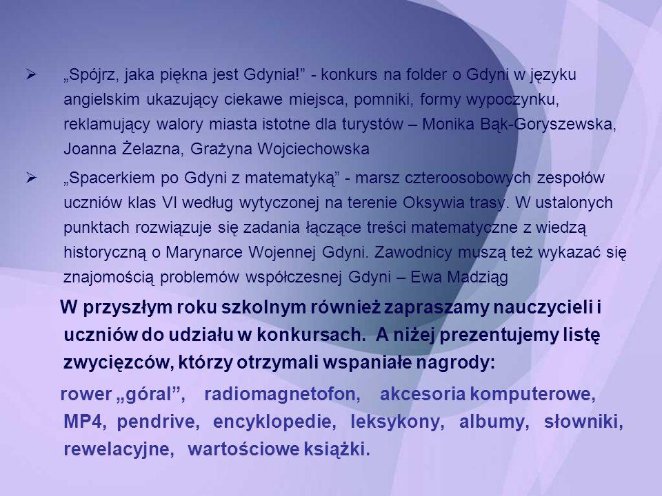 Spójrz, jaka piękna jest Gdynia! - konkurs na folder o Gdyni w języku angielskim ukazujący ciekawe miejsca, pomniki, formy wypoczynku, reklamujący wal