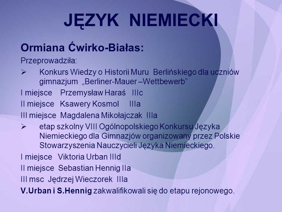 Ogólnopolski Konkurs Języka Niemieckiego dla Gimnazjum i klas V SP oraz Ogólnopolski Konkurs Języka Angielskiego dla klas V SP.