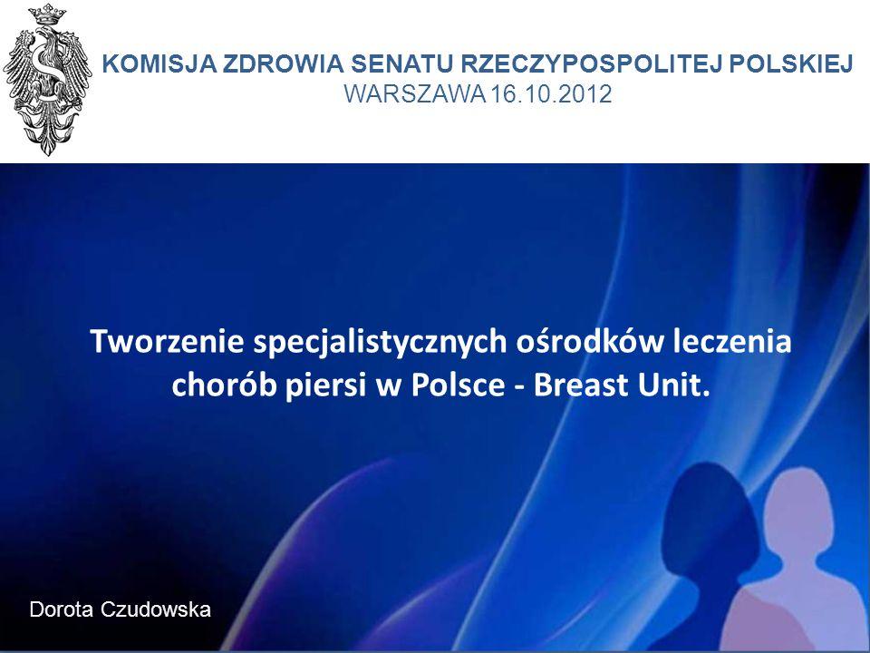 Tworzenie specjalistycznych ośrodków leczenia chorób piersi w Polsce - Breast Unit.