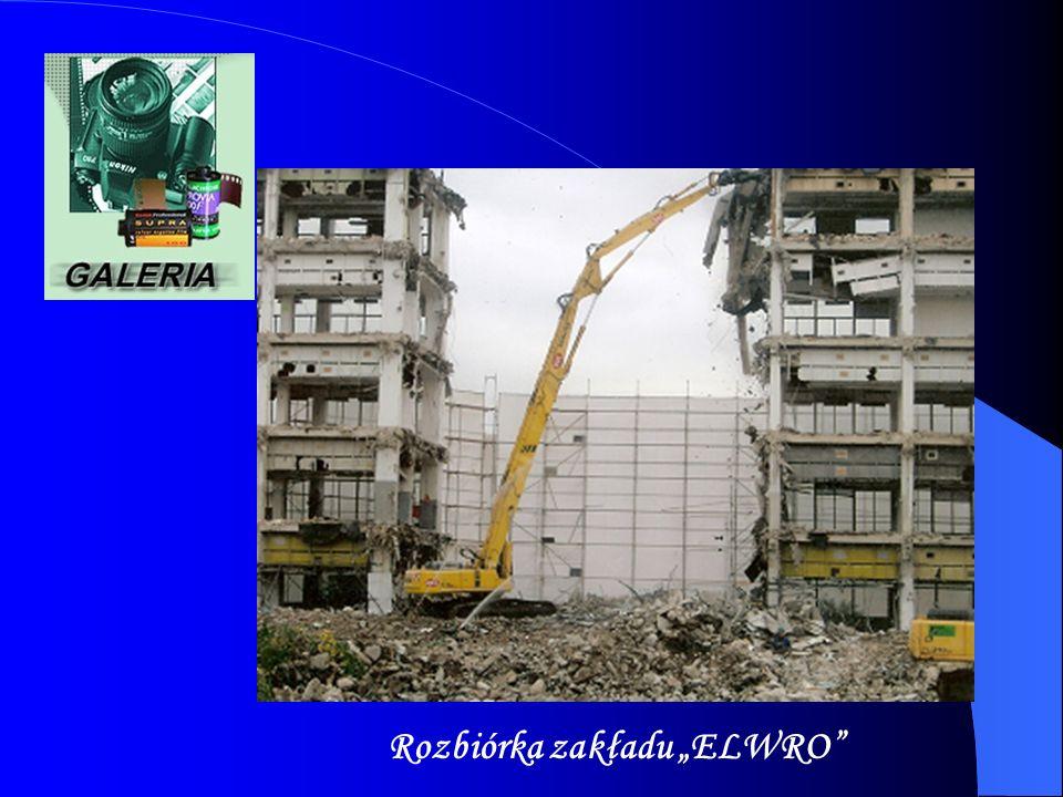 Rozbiórka zakładu ELWRO