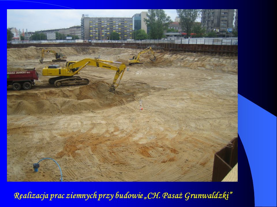 Realizacja prac ziemnych przy budowie CH. Pasaż Grunwaldzki