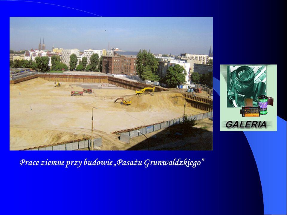 Prace ziemne przy budowie Pasażu Grunwaldzkiego