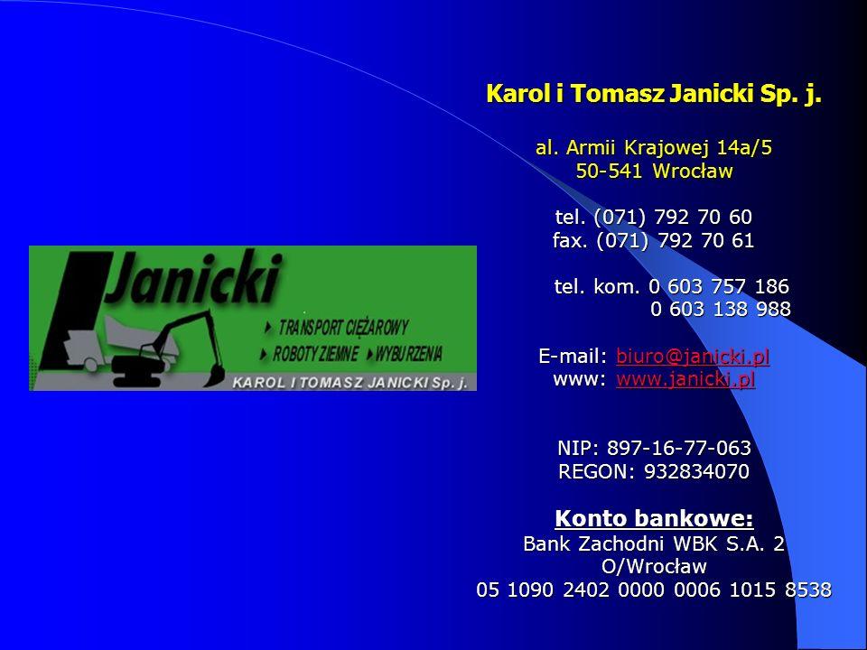 Karol i Tomasz Janicki Sp. j. al. Armii Krajowej 14a/5 50-541 Wrocław tel. (071) 792 70 60 fax. (071) 792 70 61 tel. kom. 0 603 757 186 0 603 138 988