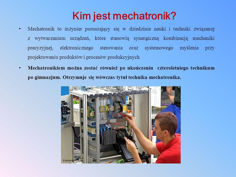 Kim jest mechatronik? Mechatronik to inżynier poruszający się w dziedzinie nauki i techniki związanej z wytwarzaniem urządzeń, które stanowią synergic