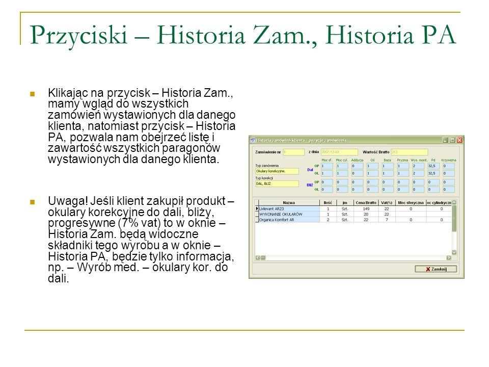 Przyciski – Historia Zam., Historia PA Klikając na przycisk – Historia Zam., mamy wgląd do wszystkich zamówień wystawionych dla danego klienta, natomi