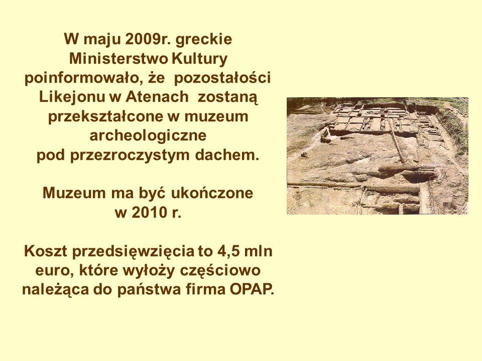 W maju 2009r. greckie Ministerstwo Kultury poinformowało, że pozostałości Likejonu w Atenach zostaną przekształcone w muzeum archeologiczne pod przezr