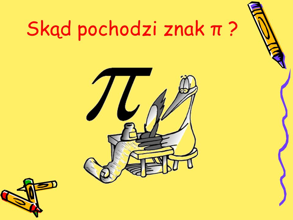 Skąd pochodzi znak π ?
