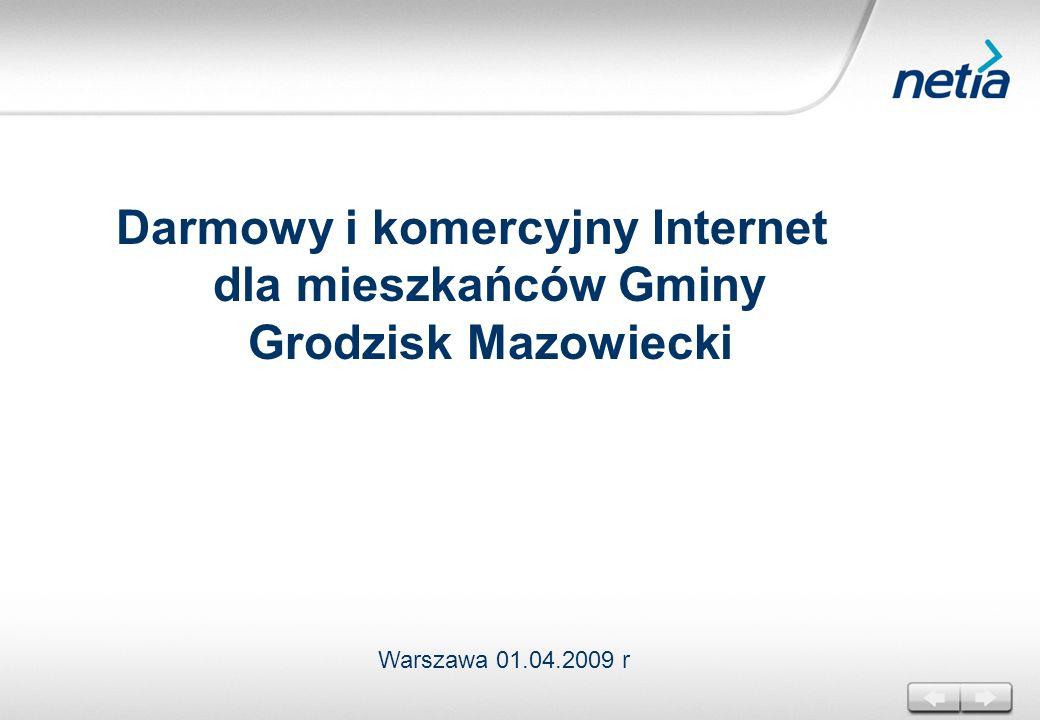 Darmowy i komercyjny Internet dla mieszkańców Gminy Grodzisk Mazowiecki Warszawa 01.04.2009 r