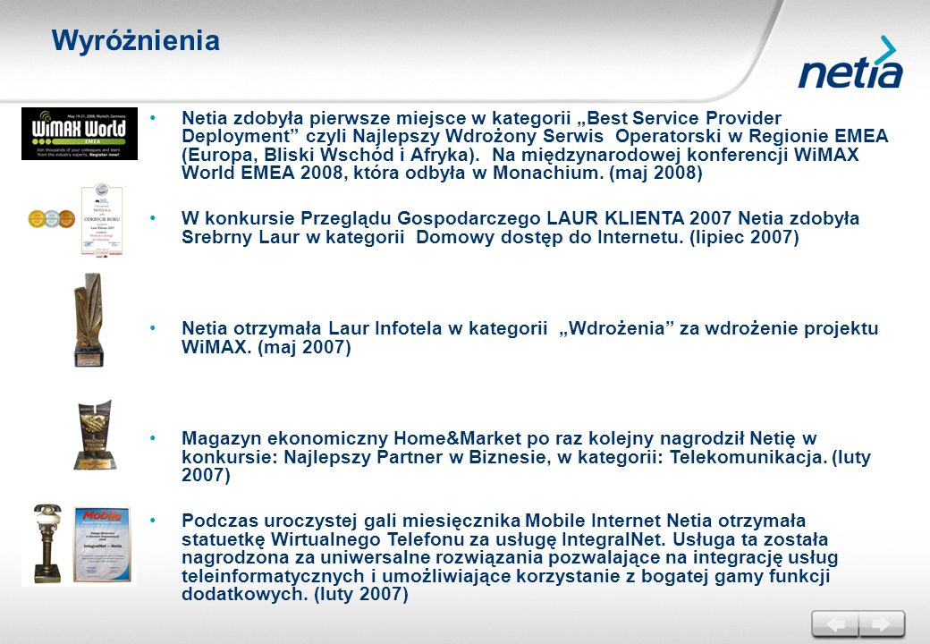 Wyróżnienia Netia zdobyła pierwsze miejsce w kategorii Best Service Provider Deployment czyli Najlepszy Wdrożony Serwis Operatorski w Regionie EMEA (E