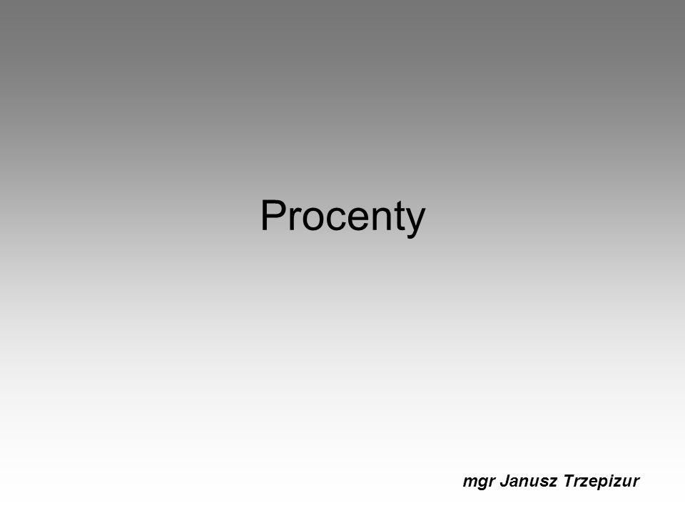 Zamiana procentów na ułamki 1% = Procent, to ułamek o mianowniku 100.