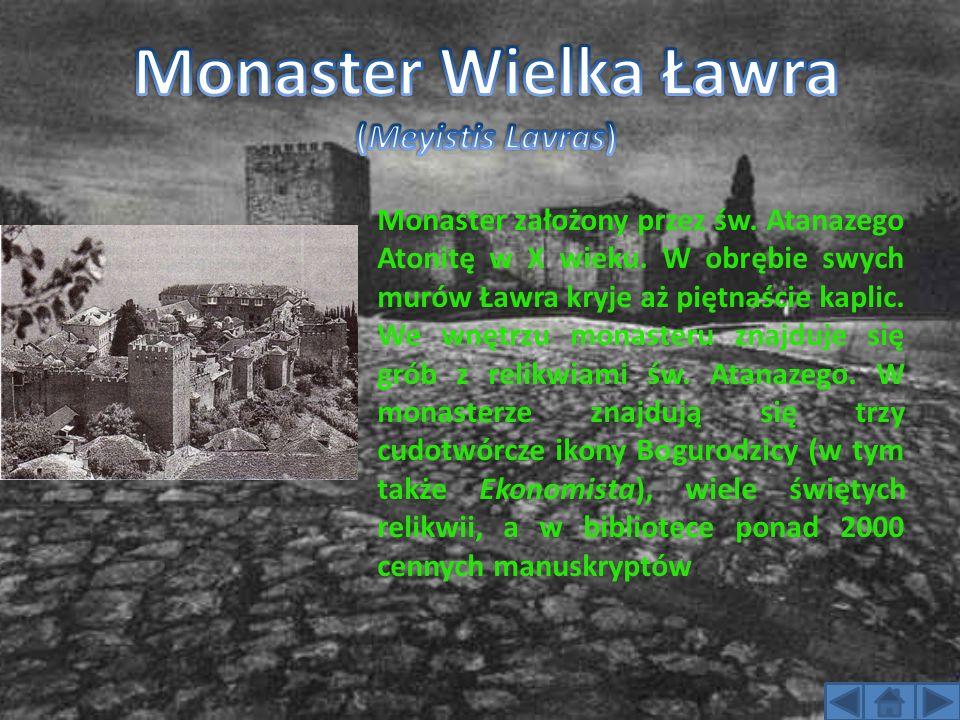 Monaster założony przez św. Atanazego Atonitę w X wieku. W obrębie swych murów Ławra kryje aż piętnaście kaplic. We wnętrzu monasteru znajduje się gró