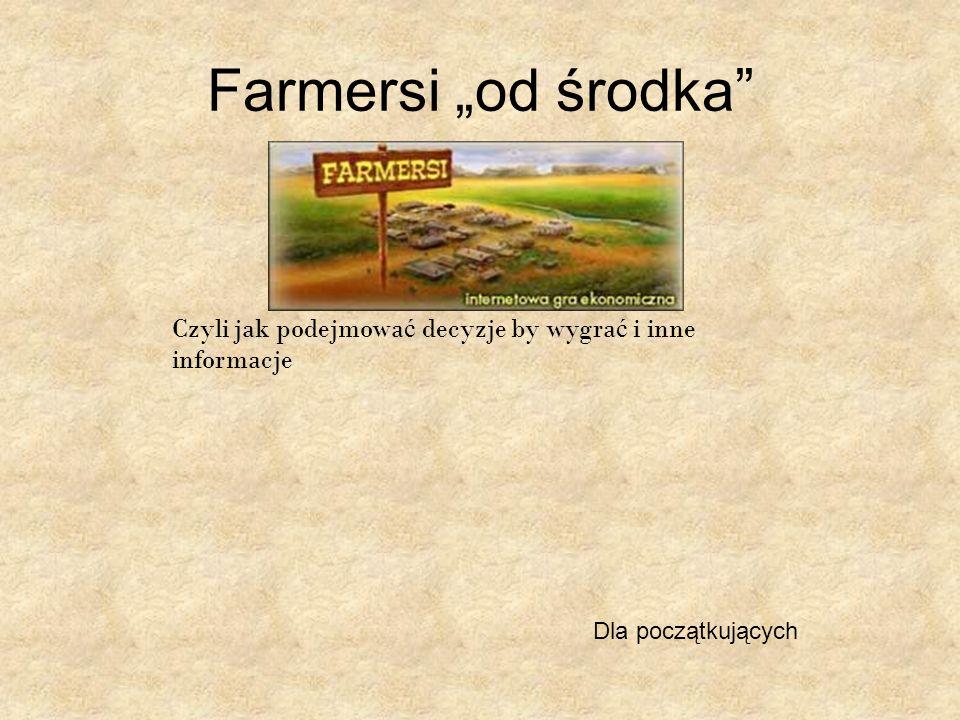 Farmersi od środka Czyli jak podejmowa ć decyzje by wygra ć i inne informacje Dla początkujących