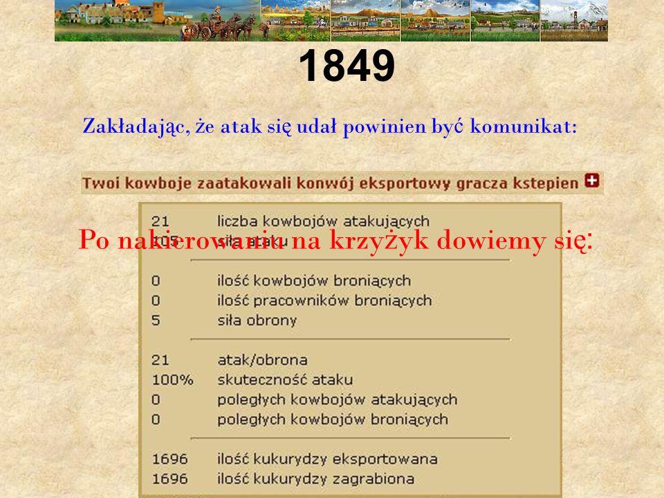 Zakładaj ą c, ż e atak si ę udał powinien by ć komunikat: Po nakierowaniu na krzy ż yk dowiemy si ę: 1849