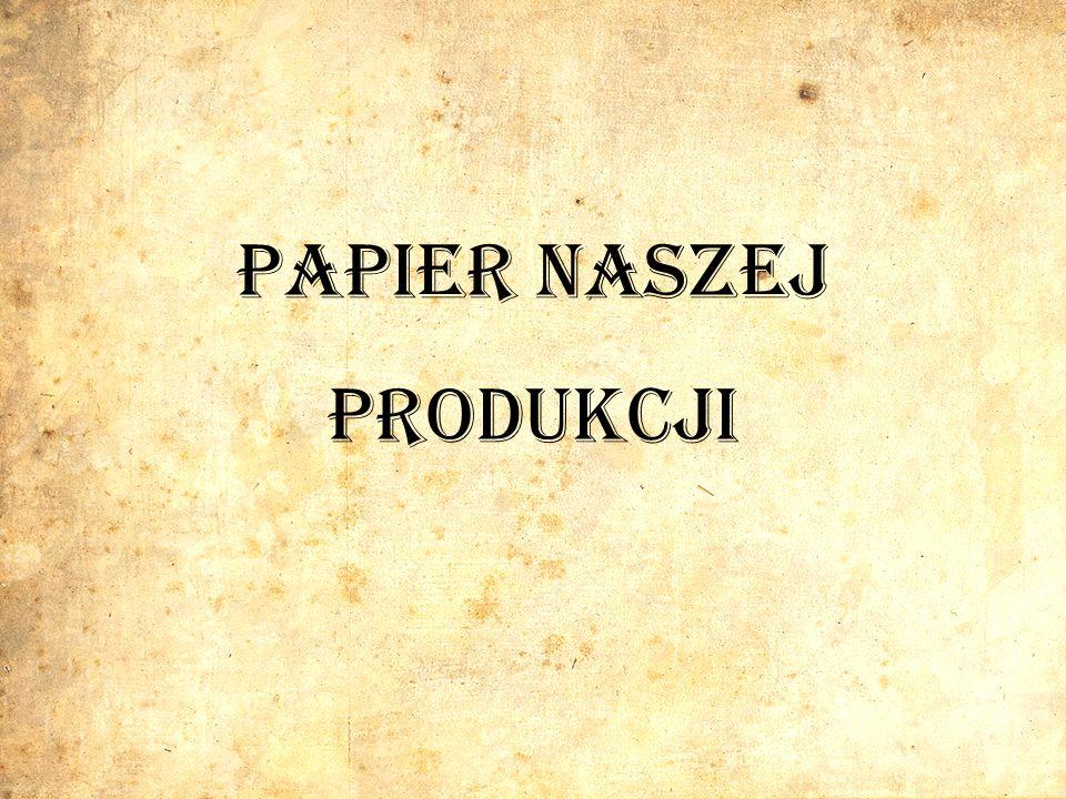 Papier naszej produkcji