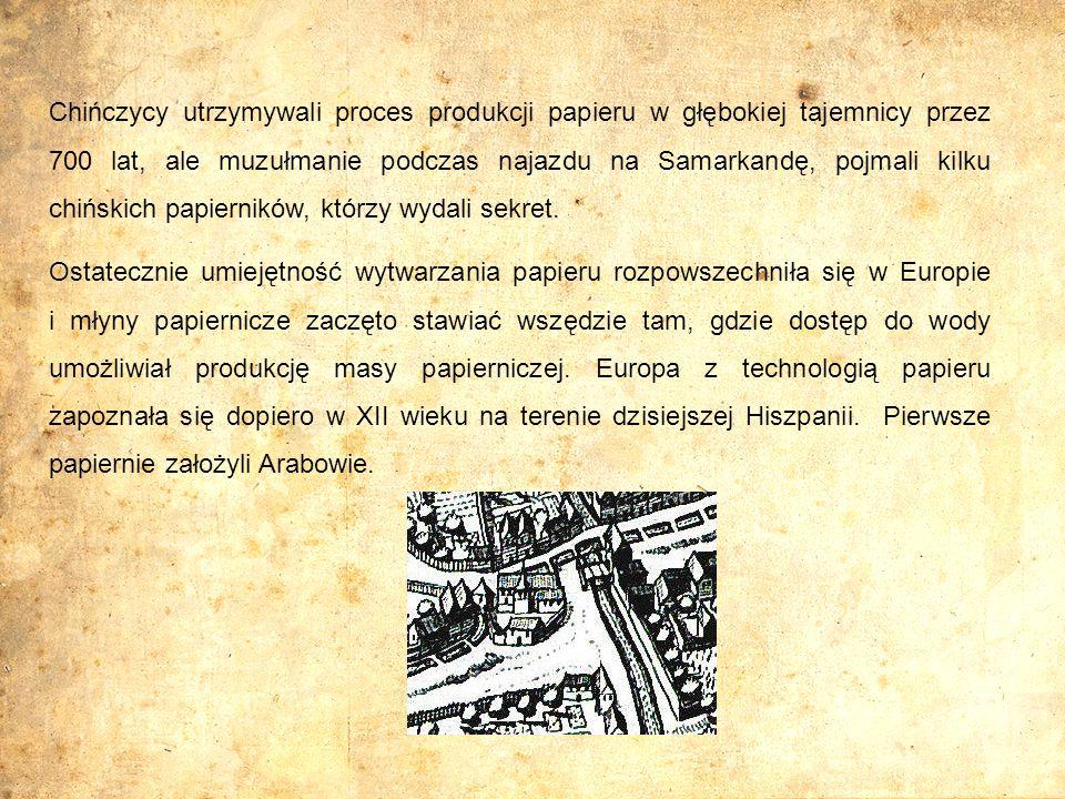 Chińczycy utrzymywali proces produkcji papieru w głębokiej tajemnicy przez 700 lat, ale muzułmanie podczas najazdu na Samarkandę, pojmali kilku chińsk