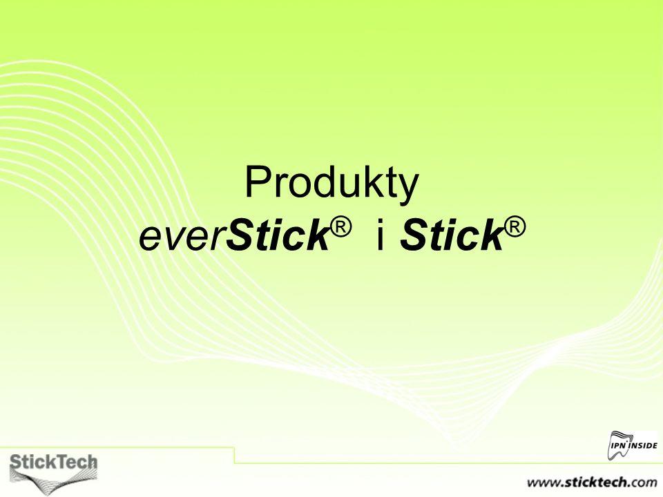 Produkty everStick ® i Stick ®