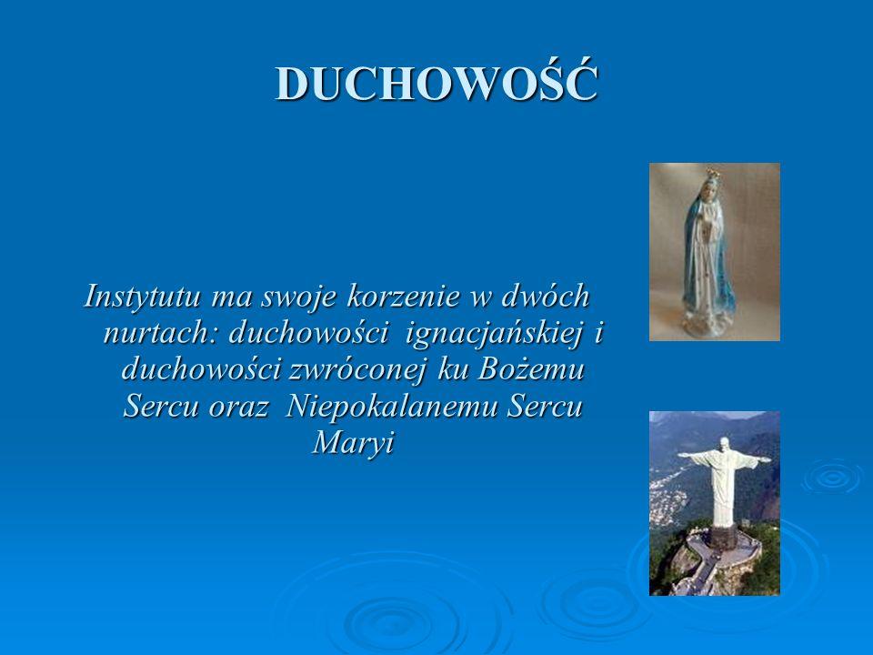 DUCHOWOŚĆ Instytutu ma swoje korzenie w dwóch nurtach: duchowości ignacjańskiej i duchowości zwróconej ku Bożemu Sercu oraz Niepokalanemu Sercu Maryi